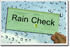 Don't Miss Out Get A Rain Check