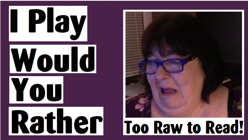 i play would you rather too raw to read darlene michaud
