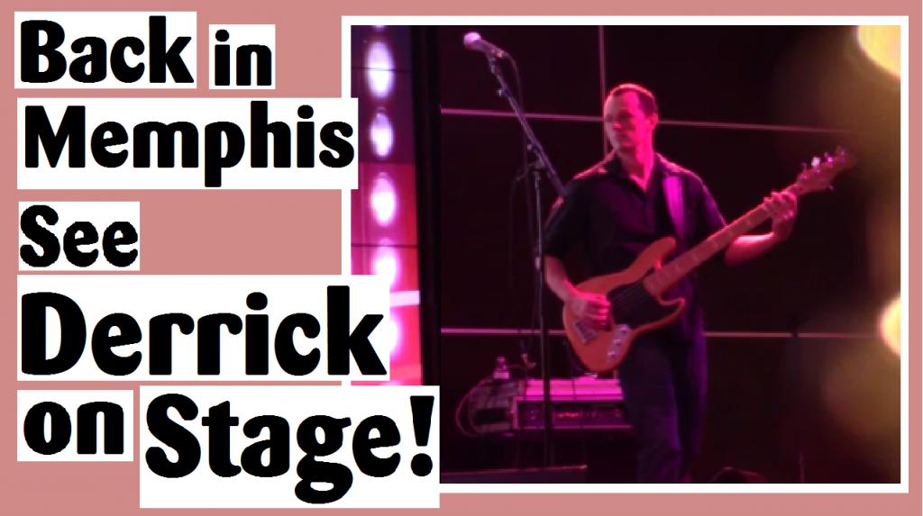 back in memphis see derrick on stage darlene michaud