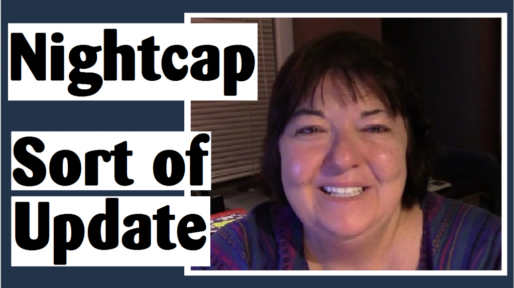 nightcap sort of update darlene michaud