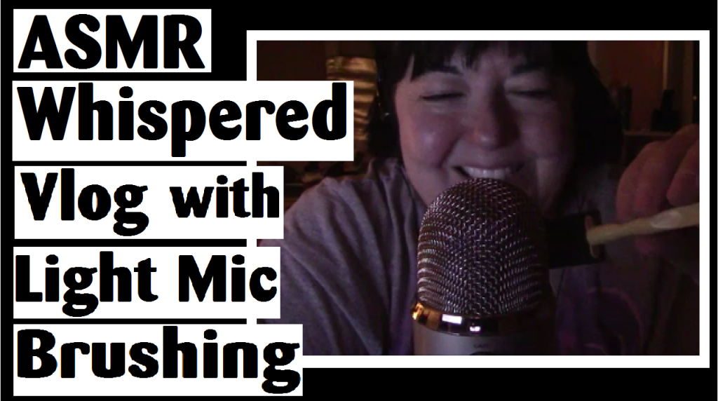 asmr whispered vlog mic brushing darlene michaud
