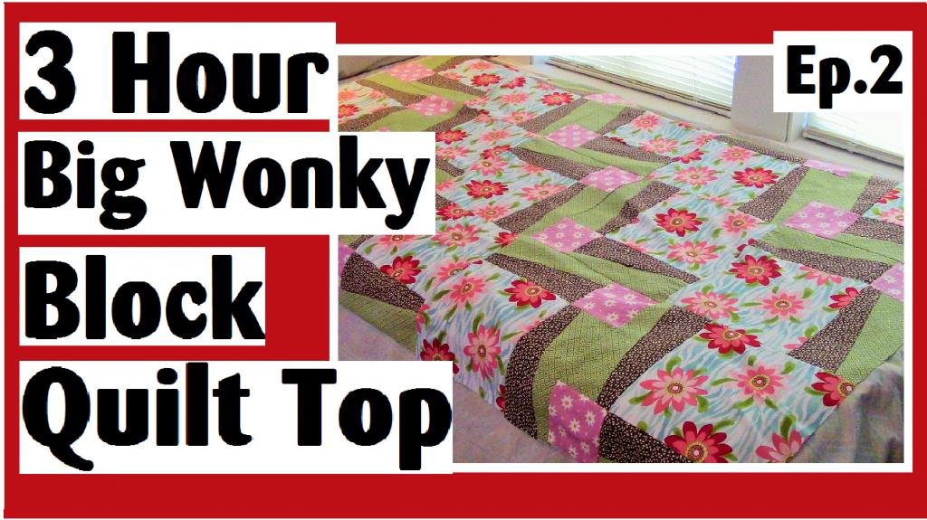 3 hour wonky big block quilt top tutorial series episode two darlene michaud