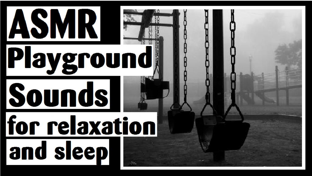 asmr playground sounds for relaxation and sleep darlene michaud