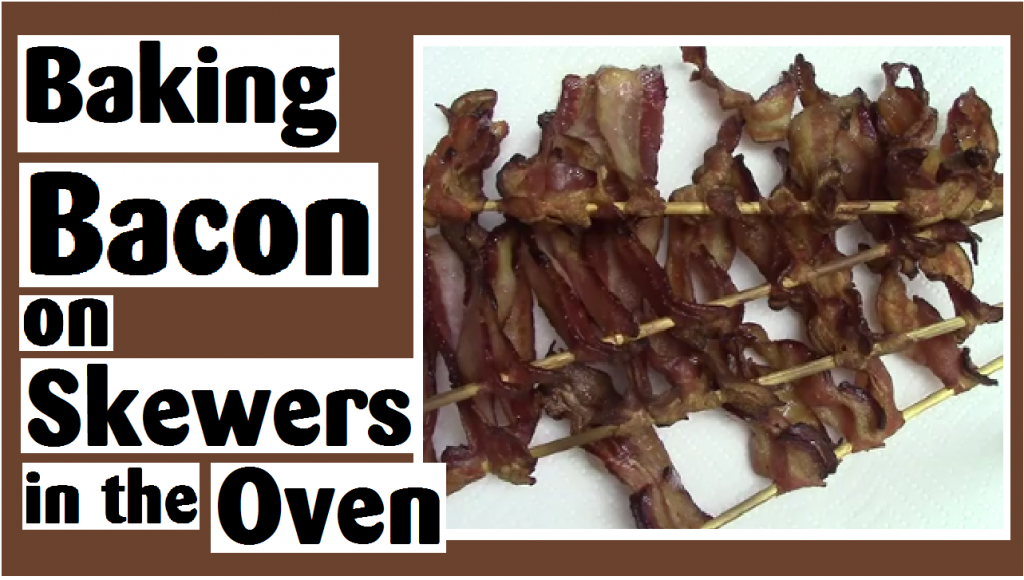 baking bacon on skewers in the oven darlene michaud