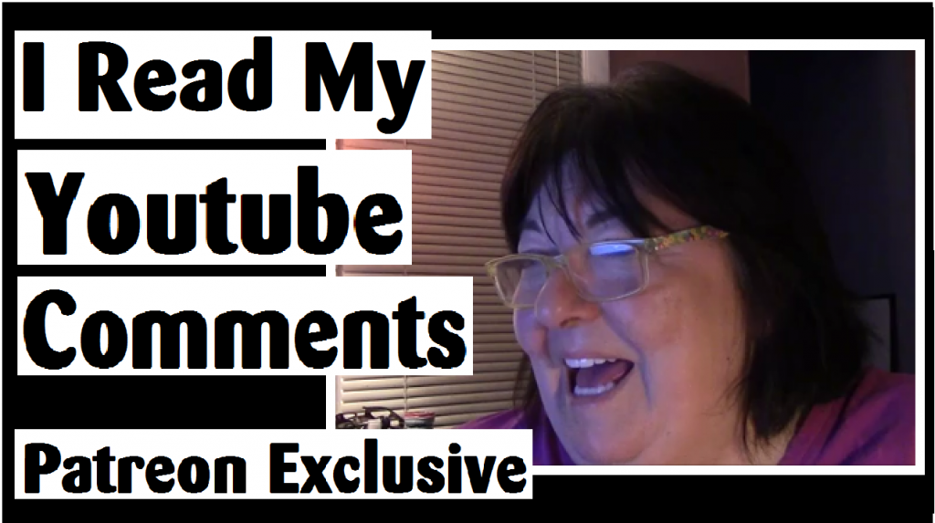 i read my youtube comments darlene michaud patreon exclusive