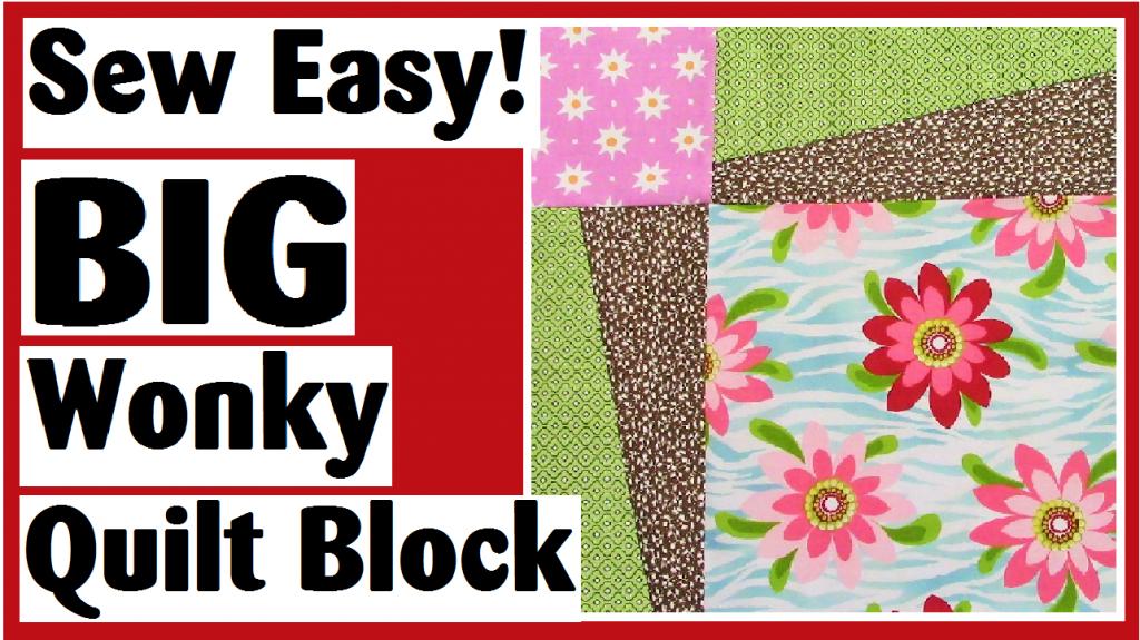 sew easy big wonky quilt block darlene michaud